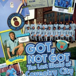 Got, Not Got: The Lost World of Coventry City