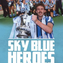 Sky Blue Heroes: The Inside Story of Coventry City's 1987 FA Cup Win